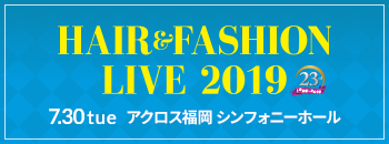 HAIR & FASHION LIVE 2019